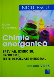Chimie anorganica. Breviar, exercitii, probleme, teste rezolvate integral. Clasele VII-IX