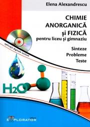Chimie Anorganica si Fizica, Culegere pentru liceu si gimnaziu - Sinteze - Probleme - Teste.