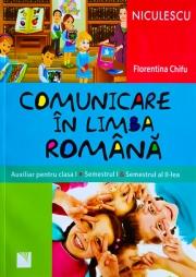Comunicare in limba romana. Auxiliar pentru clasa I (Semestrul I si semestrul al II-lea)