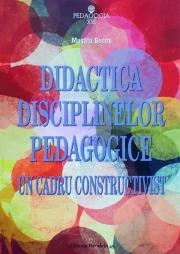 Didactica disciplinelor pedagogice - Un cadru constructivist