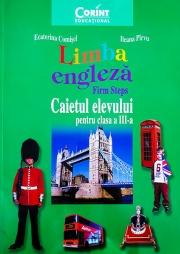 Limba engleza. Firm steps, caietul elevului pentru clasa a III-a
