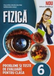 FIZICA - Probleme si teste de evaluare, clasa a VI - a