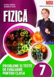 Fizica, probleme si teste de evaluare, pentru clasa a VII-a