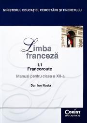 Limba franceză L1 - Manual pentru clasa a XII-a