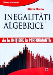 Inegalitati algebrice de la initiere la performanta