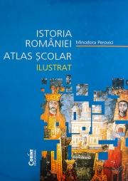 Atlas scolar ilustrat. Istoria Romaniei