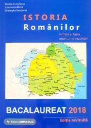 Istoria Romanilor: sinteze si teste, enunturi si rezolvari Bac 2018