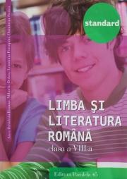 Limba si literatura romana, auxiliar pentru clasa a VIII-a. Colectia Standard ( Ed. a III-a 2017 )