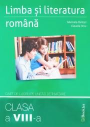 Limba si literatura romana, caiet de lucru pe unitati de invatare, pentru clasa a VIII-a