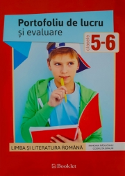 Limba si literatura romana. Portofoliu de lucru si evaluare clasele a V-a si a VI-a