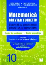 Matematica, clasa a X-a. Breviar teoretic. Exercitii si probleme propuse si rezolvate. Teste de evaluare - Teste sumative. Filiera teoretica, profilul real, specializarea matematica-informatica