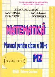 Matematica M2. Manual pentru clasa a XII-a. Trunchi comun si curriculum diferentiat, 3 ore