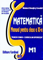 Matematica- Manual pentru clasa XI-a, Trunchi comun + Curriculum diferentiat- M1