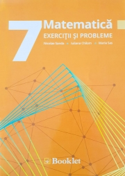 Matematica pentru clasa a 7-a - Exercitii si probleme