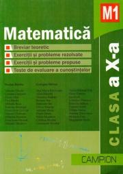 Matematica M1, Clasa a X-a. Breviar teoretic. Exercitii si probleme rezolvate. exercitii si probleme propuse. Teste de evaluare a cunostintelor