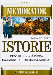 Memorator de istorie pentru pregatirea examenului de bacalaureat. Ed. a II-a