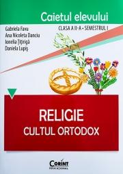 Caietul elevului pentru RELIGIE. CULTUL ORTODOX Clasa II-a Semestrul I