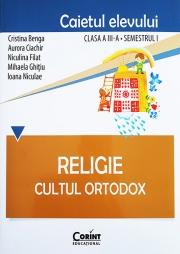 Caietul elevului pentru RELIGIE. CULTUL ORTODOX Clasa III-a Semestrul I