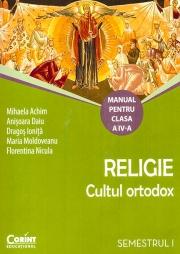 Manual pentru Religie Cultul ortodox Clasa a IV a, semestrul I si II (Contine editia digitala)