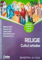 Religie. Cultul ortodox. Manual pentru clasa a IV-a (sem. I şi al II-lea)
