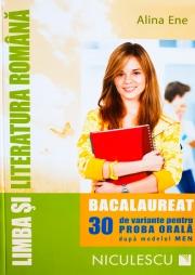 Limba si literatura romana - Bacalaureat. 30 de variante pentru PROBA ORALA