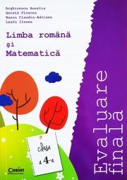 Limba si literatura romana si Matematica. Evaluare finala. Clasa a IV-a