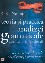 Teoria si practica analizei gramaticale, distinctii si... distinctii. Cu trei seturi de grile rezolvate si comentate