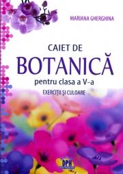 Caiet de BOTANICA - Exercitii si culoare, clasa a V-a (Mariana Gherghina)