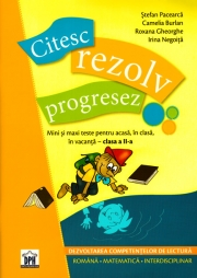 Citesc, Rezolv, Progresez - Texte pentru acasa, in clasa in vacanta (clasa a II-a)