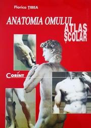 ANATOMIA OMULUI. Atlas scolar Ed. 2014 (Florica Tibea)