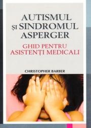 Autismul si Sindromul Asperger - Ghid pentru asistentii medicali