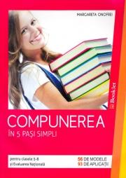 Compunerea în 5 pași simpli pentru gimnaziu și Evaluarea Națională