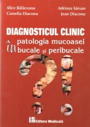 Diagnosticul clinic in patologia mucoasei bucale si peribucale