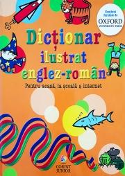 Dictionar ilustrat englez-roman. Pentru acasa, la scoala & internet