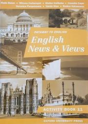 English News and Views activity book ( Caiet pentru limba Engleza clasa a XI-a )