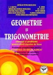 Geometrie si Trigonometrie. Probleme pregatitoare pentru examenul de Bacalaureat