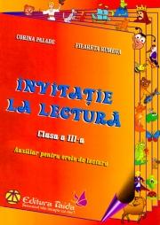 INVITATIE LA LECTURA. AUXILIAR PENTRU ORELE DE LECTURA - CLASA A III-A