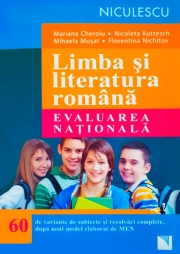 Limba si literatura romana - Evaluare Nationala (60 de variante de subiecte si rezolvari complete, dupa noul model elaborat de MEN)