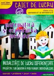 Matematica si explorarea mediului, caiet de lucru, pentru clasa a II-a. MATE 2000 - CONSOLIDARE. Modalitati de lucru diferentiate Sem. I plus Sem. II