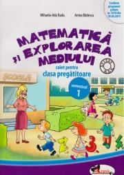 Matematica si exploatarea mediului - Caiet pentru grupa pregatitoare, sem. I