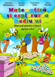 Matematica si explorarea mediului. Manual pentru clasa I-a Partea II-a (contine ediție digitala)