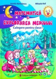 Matematica si explorarea mediului - Culegere pentru clasa I