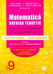 Matematica. Breviar teoretic cu exercitii si probleme propuse si rezolvate. Teste de evaluare - Teste sumative. Filiera teoretica, profil real, specialitatea matematica - informatica. Clasa a IX-a