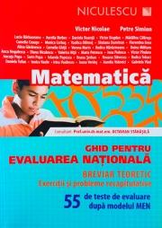 Matematica. Ghid pentru Evaluarea Nationala. Breviar teoretic, exercitii si probleme recapitulative. 55 de teste de evaluare dupa modelul MEN