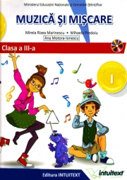Muzica si miscare. Manual pentru clasa a III-a, partea I + partea a II-a ( contine ed. digitala)