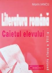 Literatura romana - caietul elevului pentru clasa a VIII-a