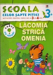 Scoala celor sapte pitici 3-4 ani - Lacomia strica omenia