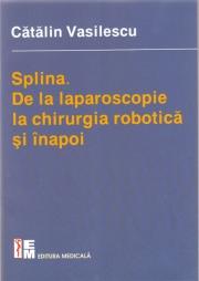 Splina. De la laparoscopie la chirurgia robotică și înapoi