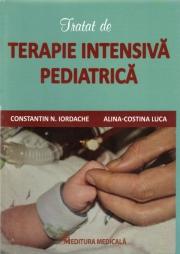 Tratat de terapie intensivă pediatrică - Constantin N. Iordache, Alina - Costina Luca