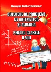 Culegere de probleme de aritmetica si algebra pentru clasele V - VIII